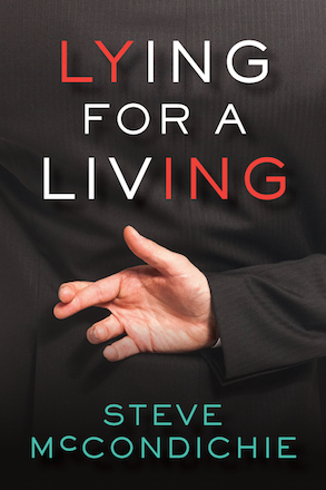 SFK Press's first title, Lying for a Living by Steve McCondichie