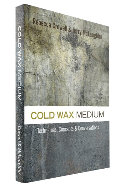 The book Cold Wax Medium by Rebecca Crowell and Jerry McLaughlin