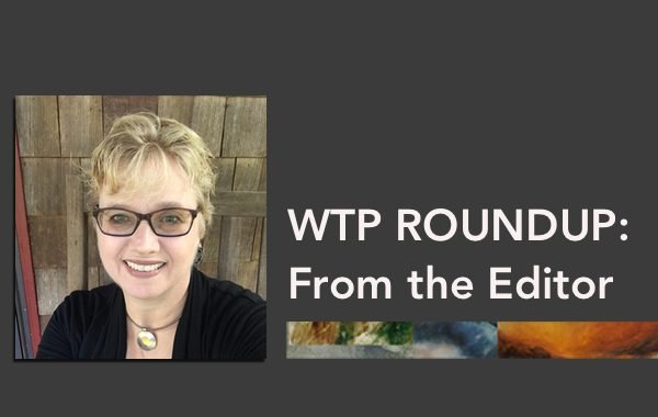 WTP Roundup: From the Editor